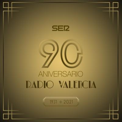 | RADIO VALENCIA Cadena SER | 90 ANIVERSARIO