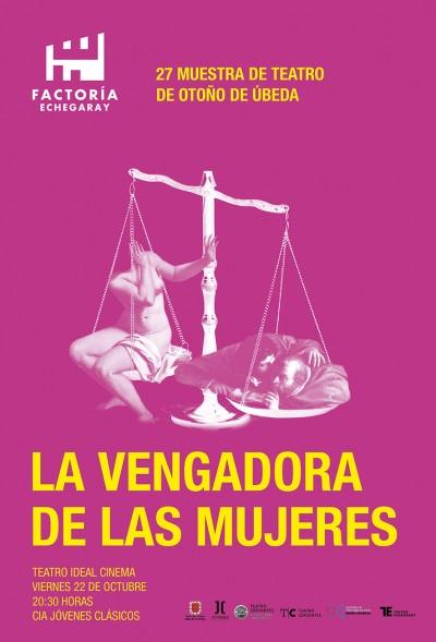 LAS VENGADORAS DE MUJERES . XXVII MUESTRA DE TEATRO DE OTOÑO. UBEDA, 2021.